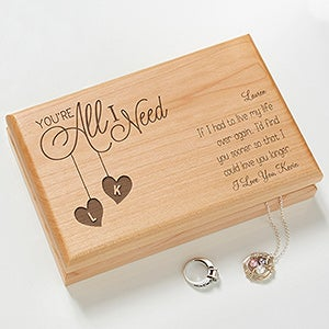 Personalized Romantic Wood Jewelry Box - You're All I Need - 17215