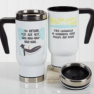 Personalized Retirement Commuter Travel Mug - I'm Retired - 17256