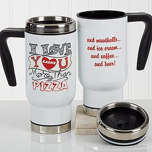 Personalized Romantic Commuter Travel Mug - I Love You More Than ... - 17279