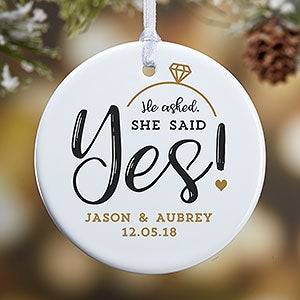 He Asked, She Said Yes! Personalized Engagement Ornaments - 21714
