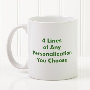 Personalized Ceramic Coffee Mugs - Printed With Your Message - 2514