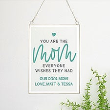 Mom Everyone Wishes They Had Personalized Glass Wall Decor - 31405