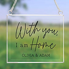 With You I Am Home Personalized Glass Suncatcher - 31511