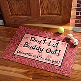 Don't Let The Pet Out!© Personalized Doormat