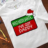 Personalized Kids and Baby Holiday Clothes - Who Needs Santa - 4660