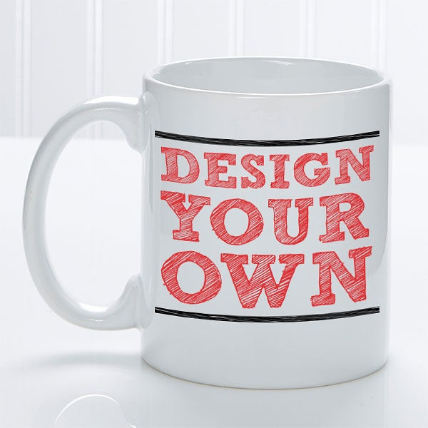 Create Your Own Custom Mugs 11 Oz