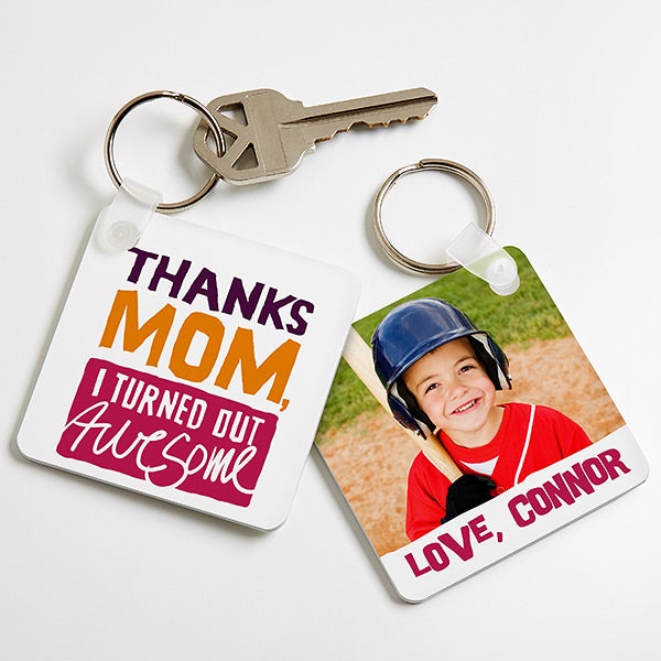 Personalized Photo Key Ring - Thanks Mom, I Turned Out Awesome! - 15575