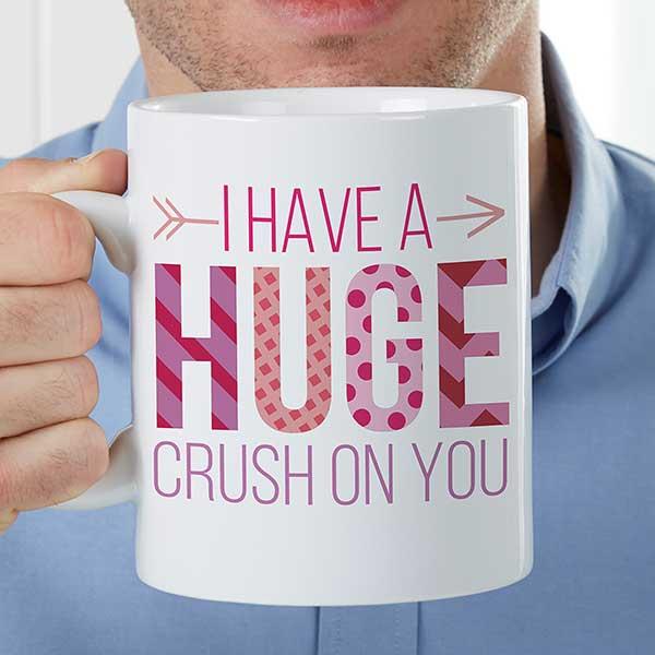 Personalized Oversized Coffee Mug - Huge Crush On You - 18074