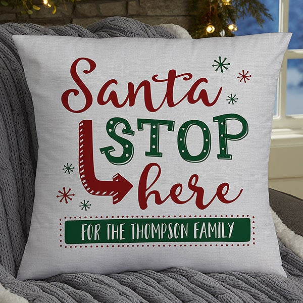 Personalized Holiday Pillows - Santa Stop Here - 19382