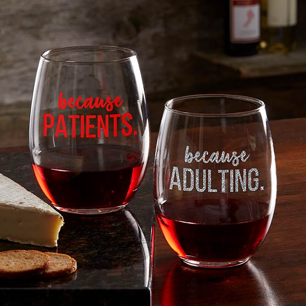 Personalized I Drink Because Wine Glasses for Coworkers - 20777