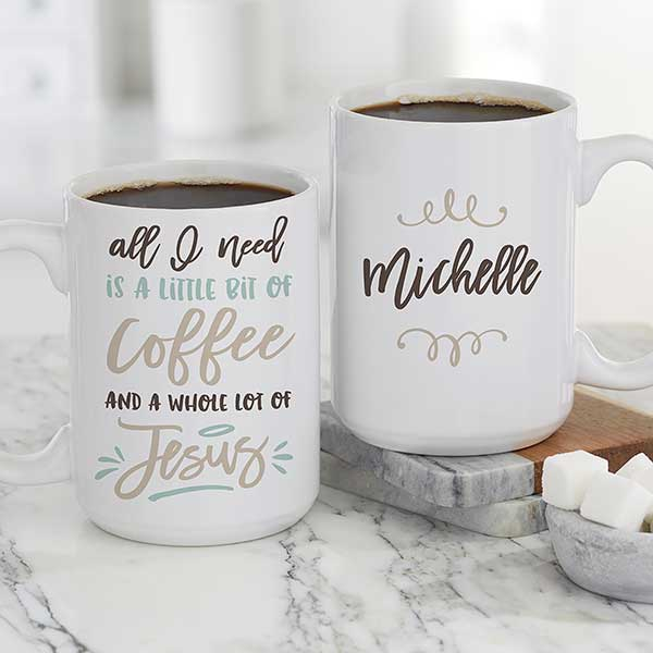 Little Bit Of Coffee And A Whole Lot Of Jesus Personalized Coffee Mugs - 21392