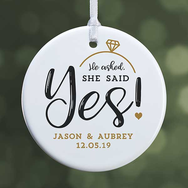 Custom Engagement Ornament He Asked She Said Yes