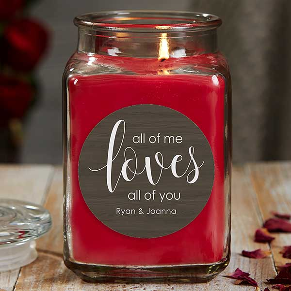 All of Me Loves All of You 18 oz Cinnamon Scented Candle Jar