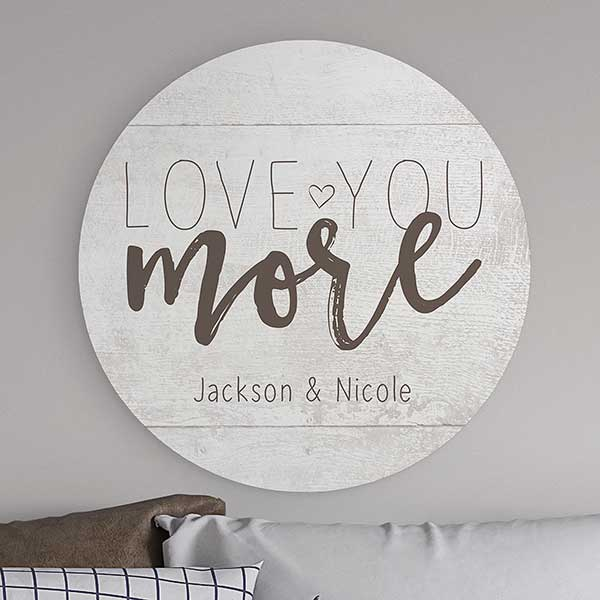 Love You More Personalized Round Wood Wall Sign  - 22396