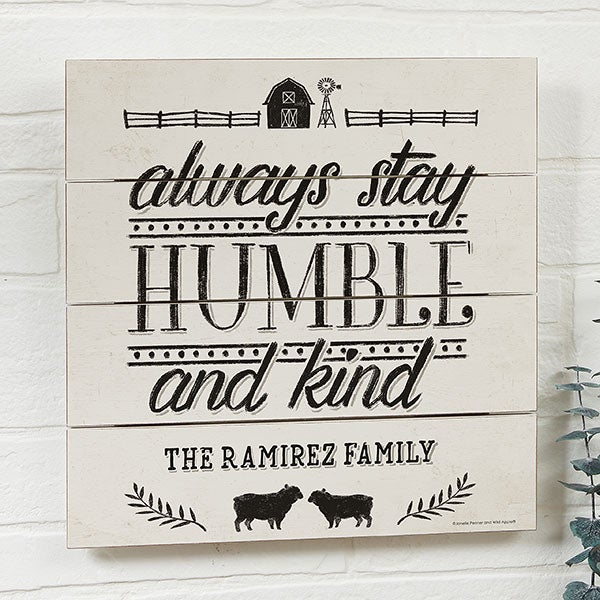 Always Stay Humble And Kind Sign Personalized - 22984