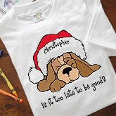 Personalized Puppy Dog Christmas Clothing - Too Late To Be Good? - 6399