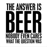 The Answer is Beer