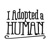 Adopted a Human