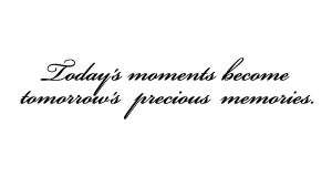 Todays moments