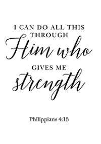 Him Who Gives Me Strength